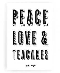 Wall Art Print Peace Love & Teacakes by Gillian Kyle